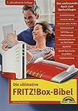 Die ultimative FRITZ!Box Bibel – Das Praxisbuch 2. aktualisierte Auflage - mit vielen Insider...